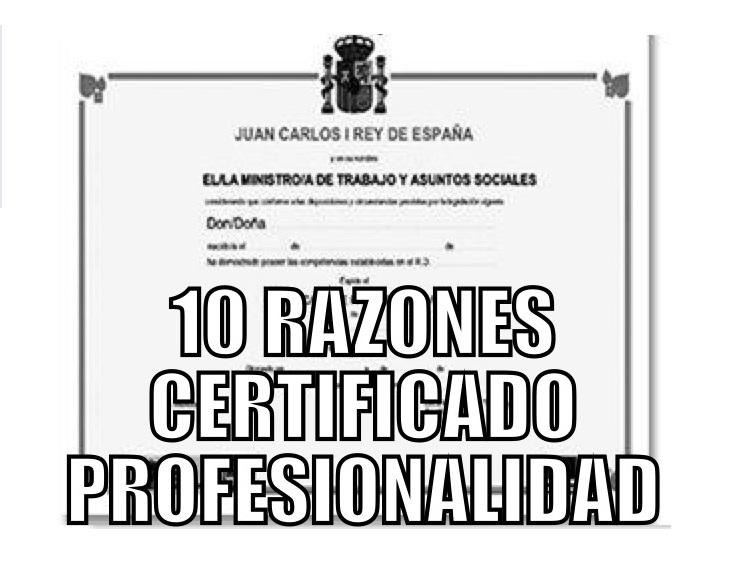 10 razones por las que hacer un Certificado deProfesionalidad